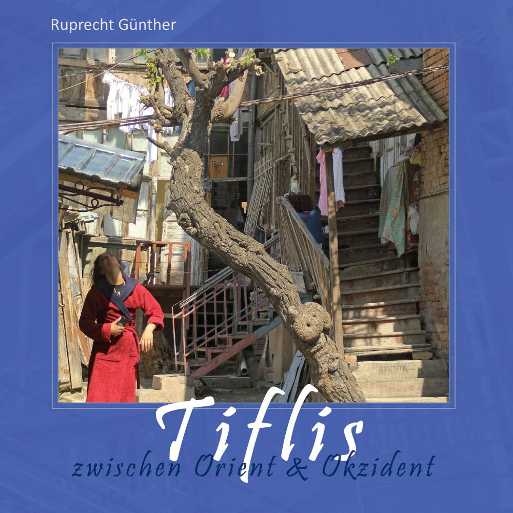 Tiflis – Zwischen Orient & Okzident