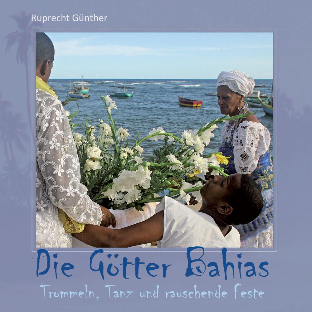 Die Götter Bahias – Trommeln, Tanz und rauschende Feste